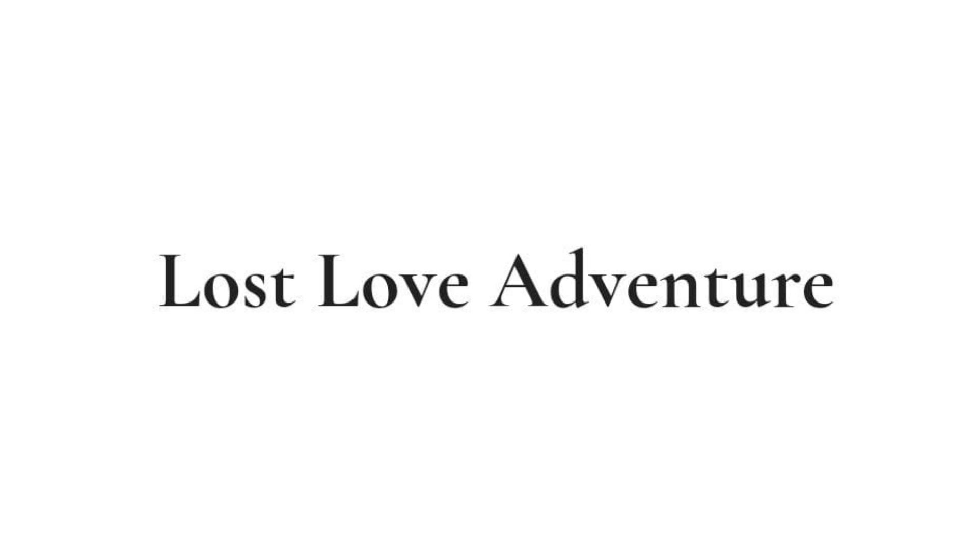 Lost Love Adventure Testimonial